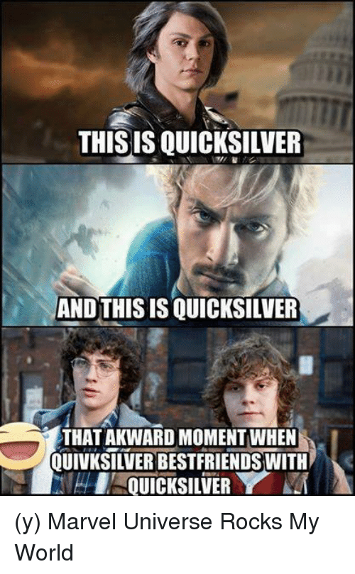 15 Entertaining And Funny As Hell Quicksilver Memes | Best Of ...