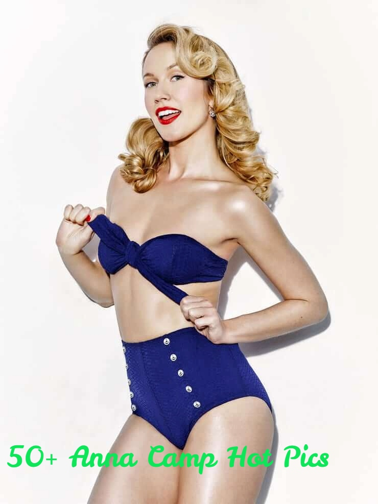 49 Hot Picture Of Anna Camp Are Embodiment Of Hotness Best Of