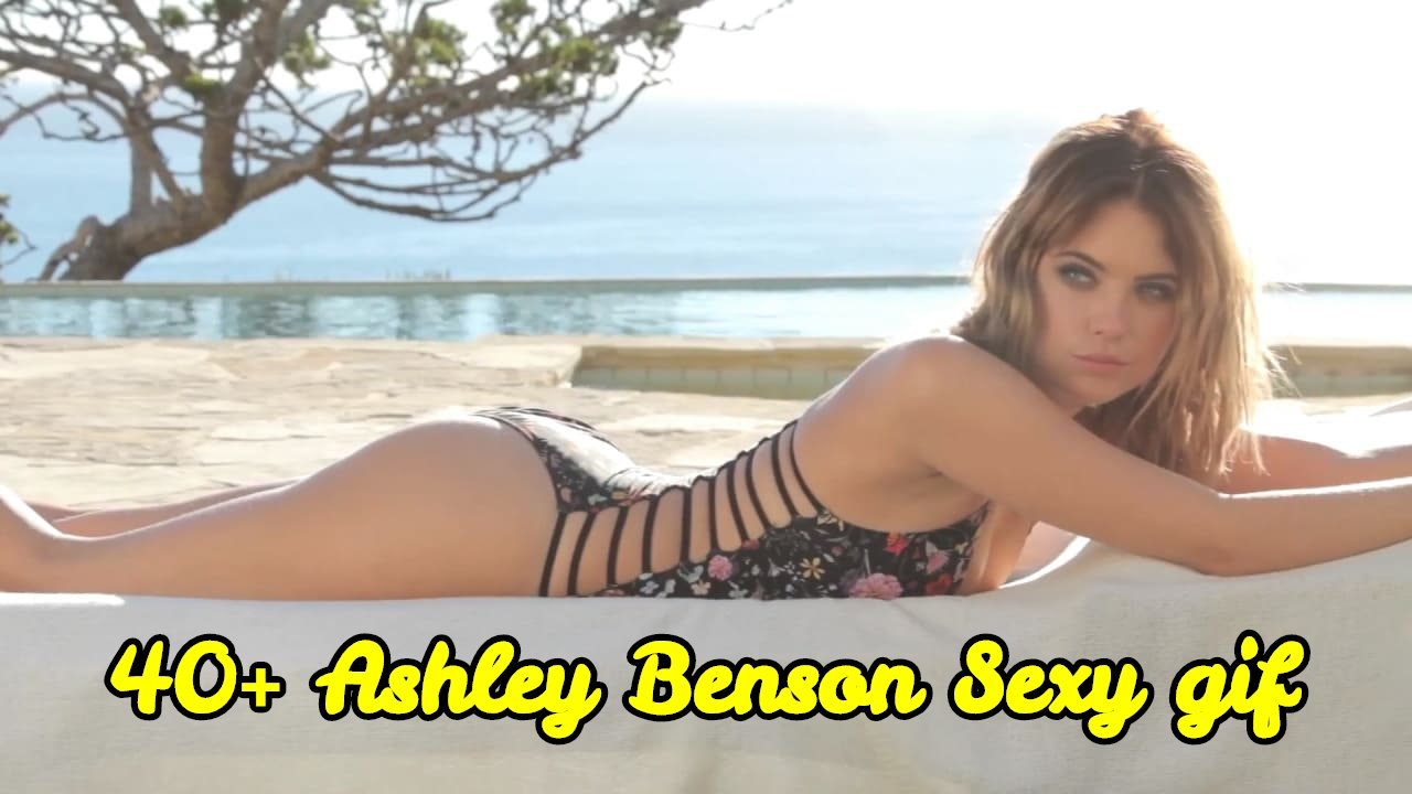 44 Sexy Gif Of Ashley Benson Are Blessing From God To People